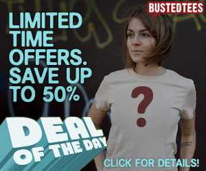 Busted Tee's Deal of the Day
