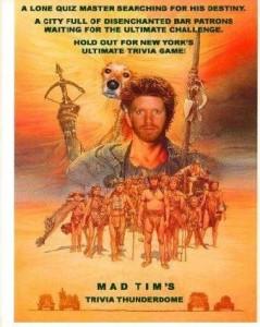 Mad Tim's Trivia Thunderdome