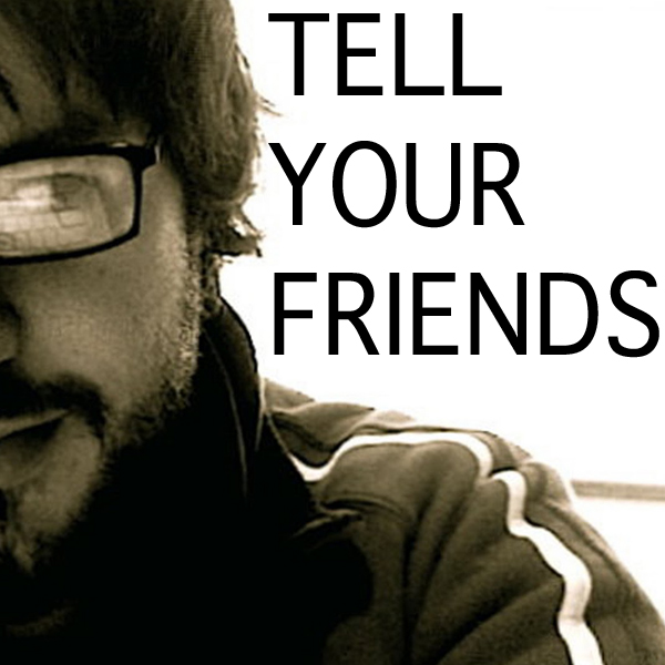 tell_your_friends_podcast