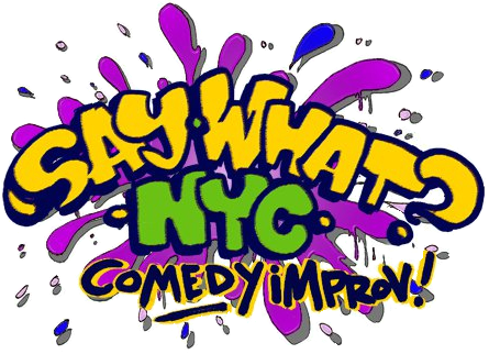 Say What? Improv Comedy NYC