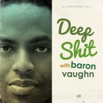 baron-vaughn_deep-shit