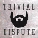 trivial-dispute
