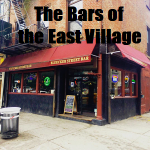 The Bars of the East Village