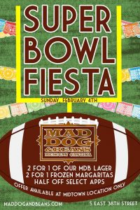 Super Bowl at Mad Dog & Beans