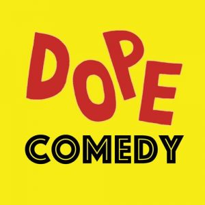 Dope Comedy Show