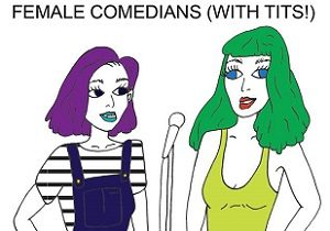 Female Comedians (With Tits)