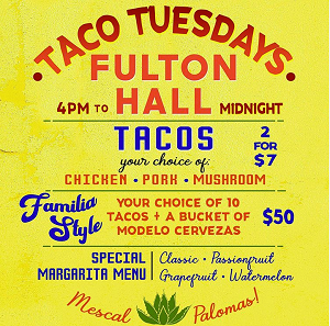 tacos on Tuesday at Fulton Hall