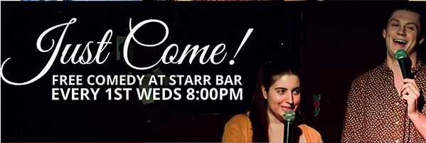 Just Come! Comedy Show at Starr Bar