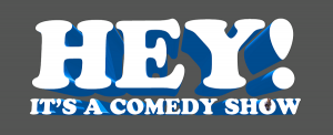 Hey! It's a Comedy Show