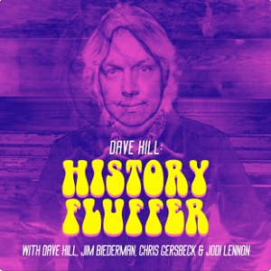 Dave Hill History Fluffer